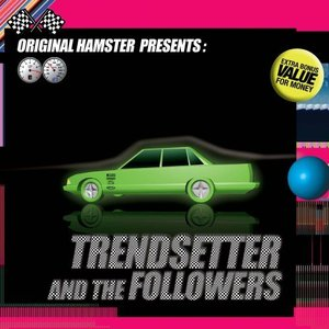 Image for 'Original Hamster Presents: Trendsetter And The Followers'