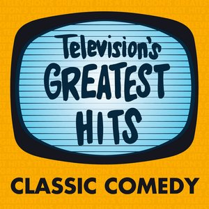 Image for 'Television's Greatest Hits - Classic Comedy'