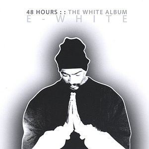 Image for '48 Hours: The WHITE Album'