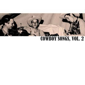Image for 'Cowboy Songs, Vol. 2'
