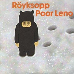 Image for 'POOR LENO (ROYKSOPP'S ISTANBUL FOREVER TAKE)'