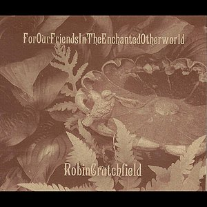 Image for 'For Our Friends In the Enchanted Otherworld'