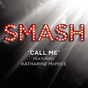 Bild für 'Call Me (SMASH Cast Version featuring Katharine McPhee)'