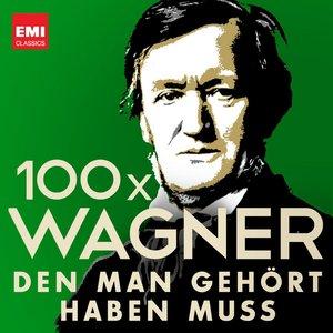 Image for '100 x Wagner, den man gehört haben muss'