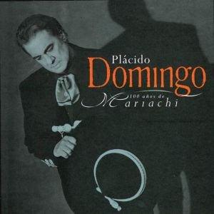 Image for 'Plácido Domingo - 100 Años de Mariachi'