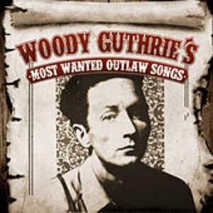 Image for 'Woody Guthrie's Most Wanted Outlaw Songs'