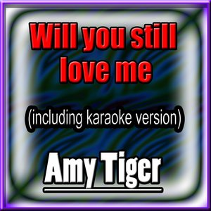Imagem de 'Will You Still Love Me (In the Style of Amy Winehouse, Including Karaoke Version)'