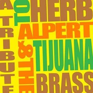Bild für 'A Tribute to Herb Alpert & The Tijuana Brass'