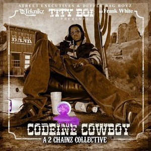 Image for 'Codeine Cowboy: A 2 Chainz Collective'