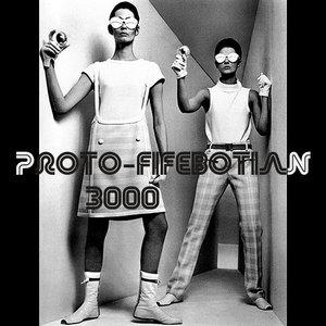 Bild för 'proto-fifebotian 3000'