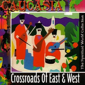 Image pour 'Caucasia Crossroards Of East & West'