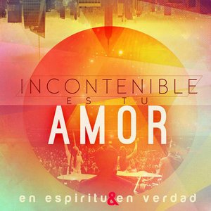 Image for 'Incontenible Es Tu Amor'