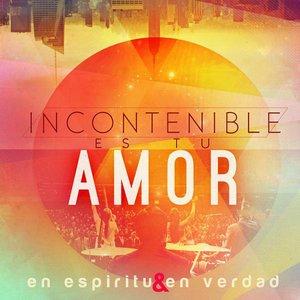 Image for 'Incontenible Es Tu Amor'