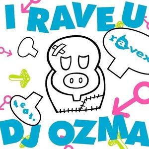 Image pour 'I RAVE U feat. DJ OZMA'