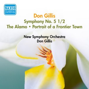 Image for 'Gillis, D.: Symphony No. 5 1/2 / The Alamo / Portrait of A Frontier Town (Gillis) (1950)'