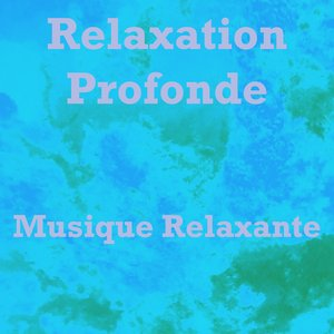 Image for 'Relaxation profonde'