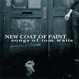 Image for 'New Coat of Paint - Songs of Tom Waits'