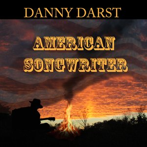 Image for 'Danny Darst - American Songwriter'