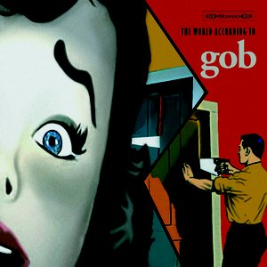 Image for 'The World According to Gob (Full Length Release)'