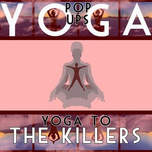Image for 'Yoga To The Killers'