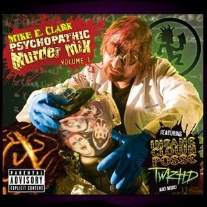 Image for 'Mike E. Clark's Psychopathic Murder Mix Vol. 1'
