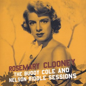 Image for 'Rosemary Clooney With The Buddy Cole And Nelson Riddle Sessions'