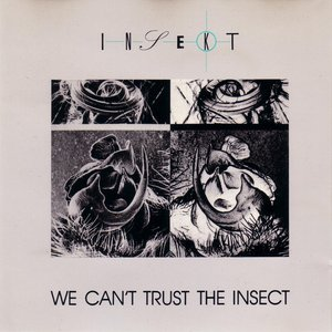Image for 'We Can't Trust the Insect'