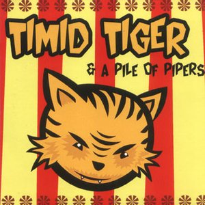 Image for 'Timid Tiger & A Pile Of Pipers'