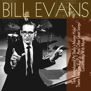 "Image for 'Bill Evans: Time Remembered / At Shelly's Manne Hole / ""Theme From The V.I.P's"" And Other Great Songs / Conversations With Myself'"