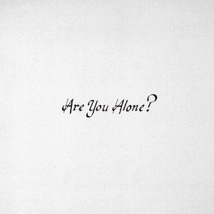 Bild für 'Are You Alone?'