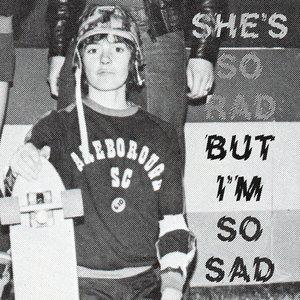 Image for 'She's So Rad But I'm So Sad'