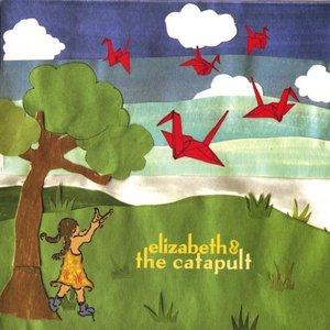 Image for 'Elizabeth & The Catapult'