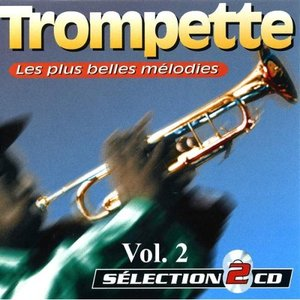 Image for 'Trumpet Vol. 2 : The Most Beautiful Songs (Les Plus Belles Mélodies)'