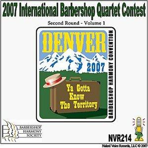 Image for '2007 International Barbershop Quartet Contest - Second Round - Volume 1'