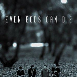 Bild für 'Even Gods Can Die'