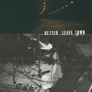 Image for 'Better Leave Town'