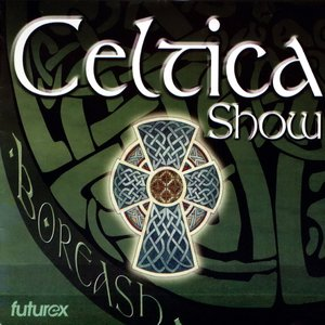Image for 'Boreash : Celtica Show'