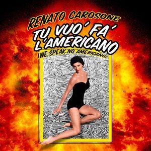 Image for 'Tu Vuo Fa L'Americano (We Speak No Americano)'