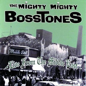 Image for 'The Mighty Mighty Bosstones Live from the Middle East'