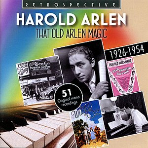 Image for 'That Old Arlen Magic - The Singer and the Songwriter'