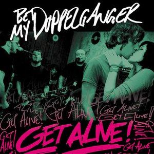 Image for 'Get Alive!'