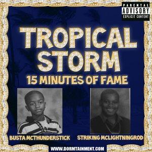 Image for 'Tropical Storm(Busta Mcthunderstick & Striking Mclightningrod'