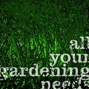 Image for 'all your gardening needs'