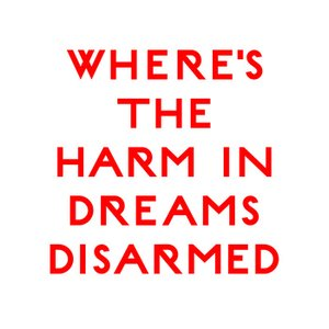 Image for 'Where's The Harm In Dreams Disarmed'
