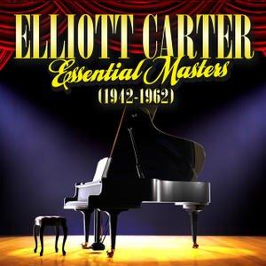Image for 'Elliott Carter - Essential Masters (1942-1962)'