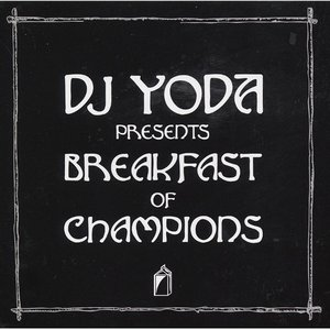 Image for 'DJ Yoda Presents: Breakfast of Champions'