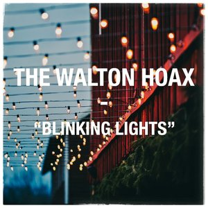 Image for 'The Walton Hoax - Blinking Lights'