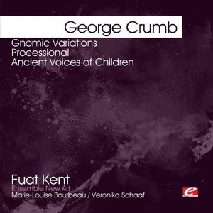 Image for 'Crumb: Gnomic Variations - Processional - Ancient Voices of Children (Digitally Remastered)'