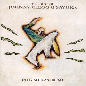 Imagen de 'The Best Of Johnny Clegg & Savuka - In My African Dream'