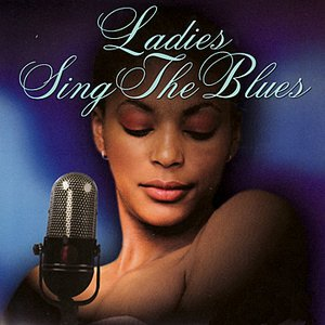 Image for 'Ladies Sing The Blues'